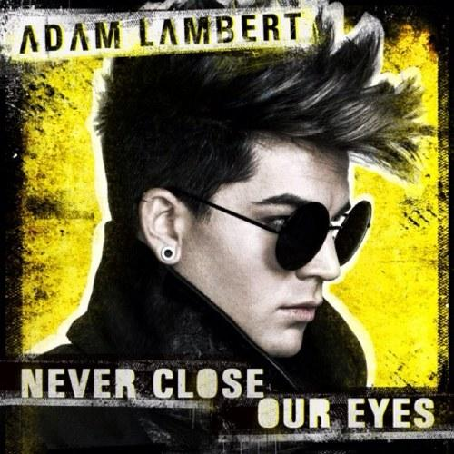 Adam Lambert - Never Close Our Eyes mp3